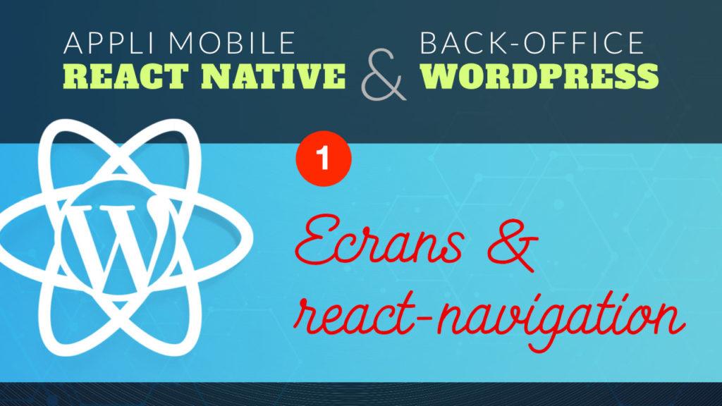 Naviguer entre les écrans d'une application mobile React Native avec react-navigation