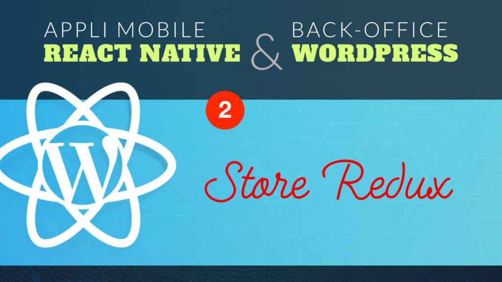 Configurer un store de données Redux dans notre application React Native