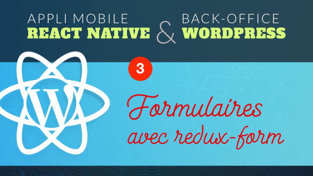 Création de formulaires React Native avec Redux Form