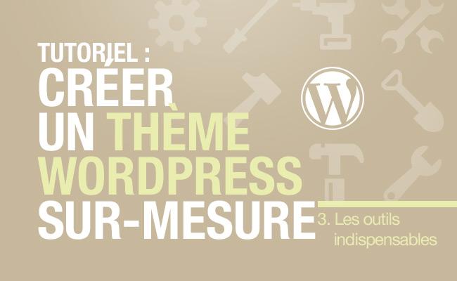 Quels outils utiliser pour développer un thème WordPress ?