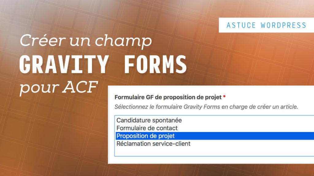 Créer un champ ACF pour lister vos formulaires Gravity Forms