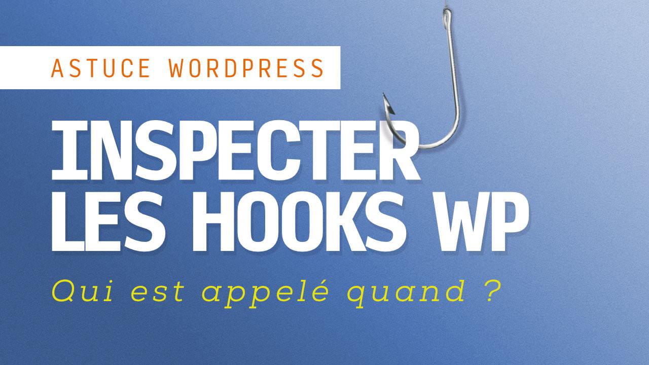 Identifier les fonctions appelées par certains hooks WordPress 1