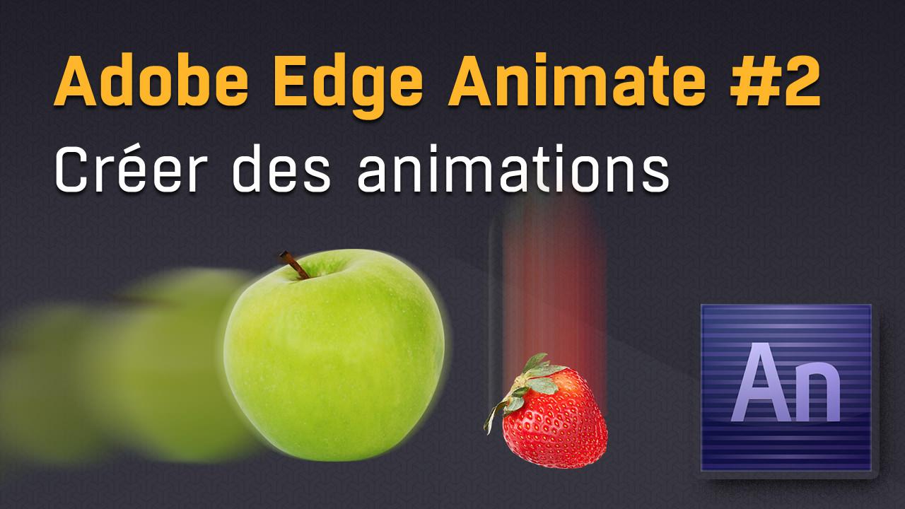 Comment créer des animations web avec Adobe Edge Animate ?
