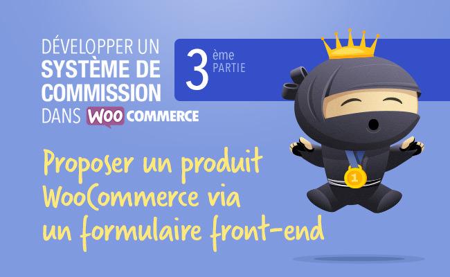 Créer un formulaire dans WordPress pour proposer un produit WooCommerce 1