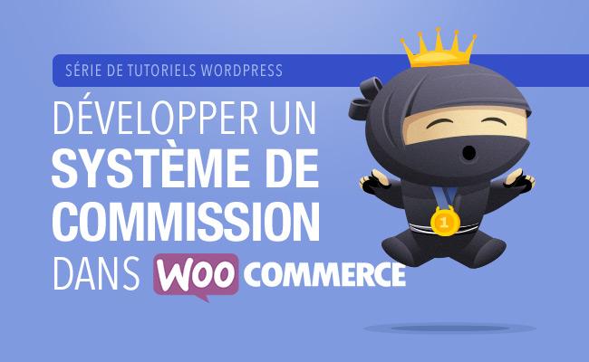 Créer un système de versement de commission, gain de points et proposition de produit dans WooCommerce