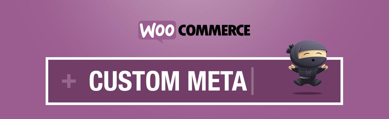Ajouter post meta custom à WooCommerce