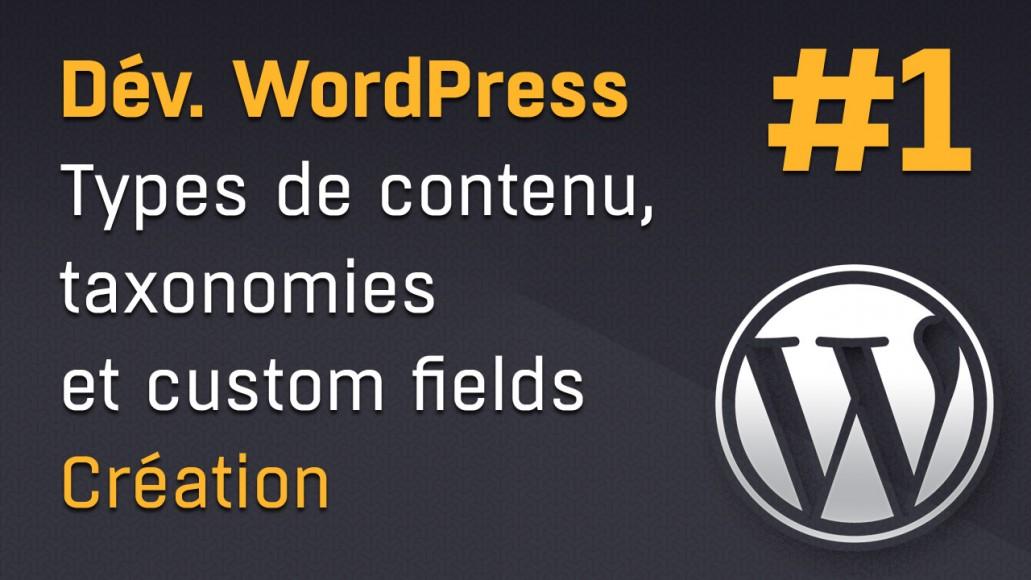 Créer des types de contenu, taxonomies et metaboxes dans WordPress
