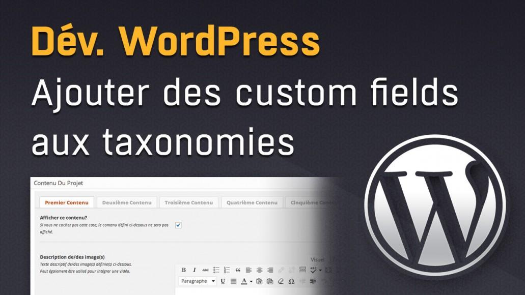 Ajouter des champs meta aux taxonomies WordPress